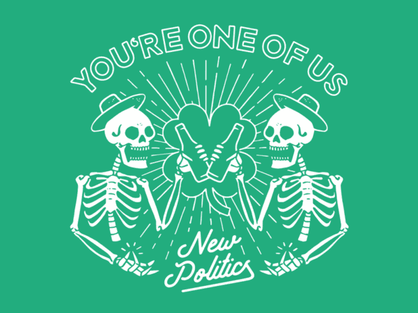 NEW POLITICS – ONE OF US