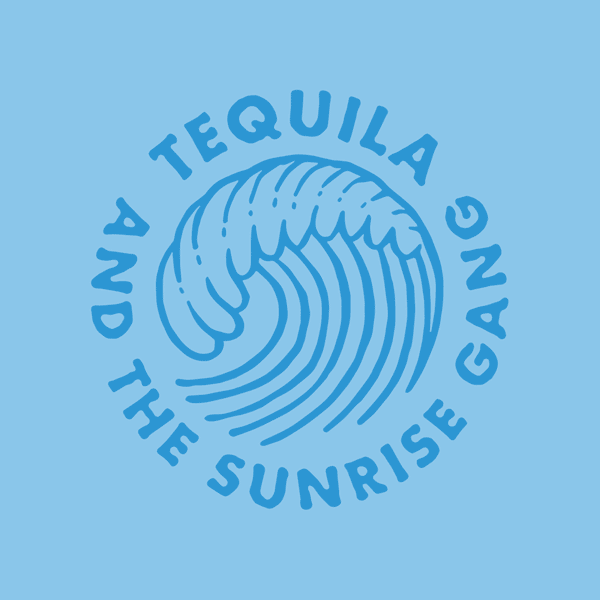 TEQUILA AND THE SUNRISE GANG – WAVE