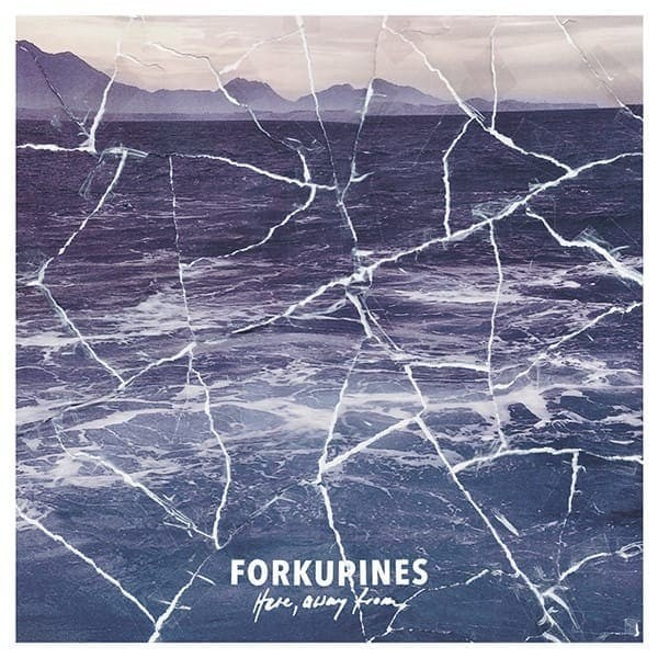FORKUPINES – HERE, AWAY FROM