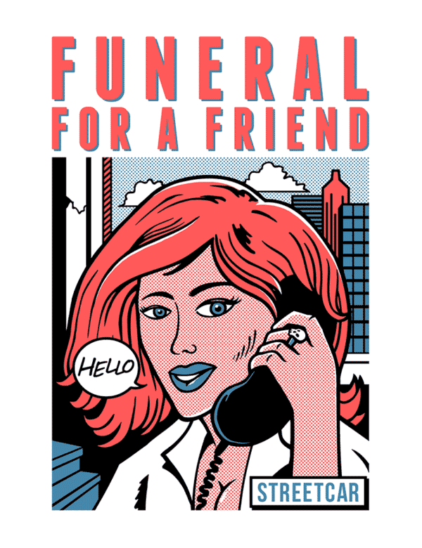 FUNERAL FOR A FRIEND – STREETCAR