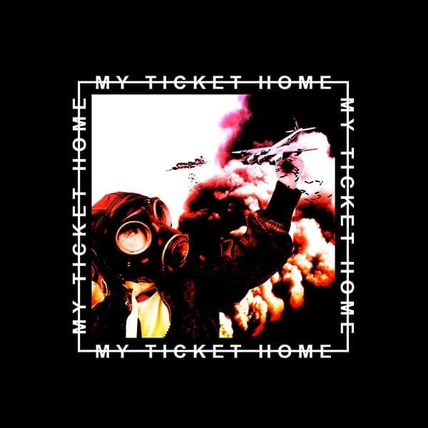 MY TICKET HOME – WARBOY