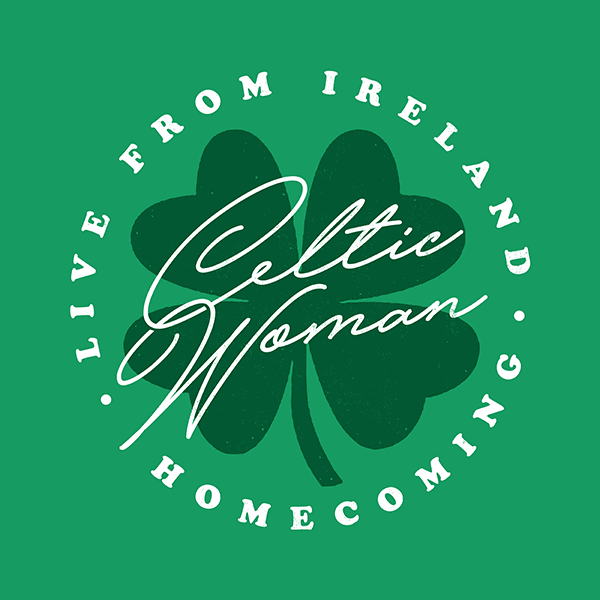 CELTIC WOMAN – HOMECOMING