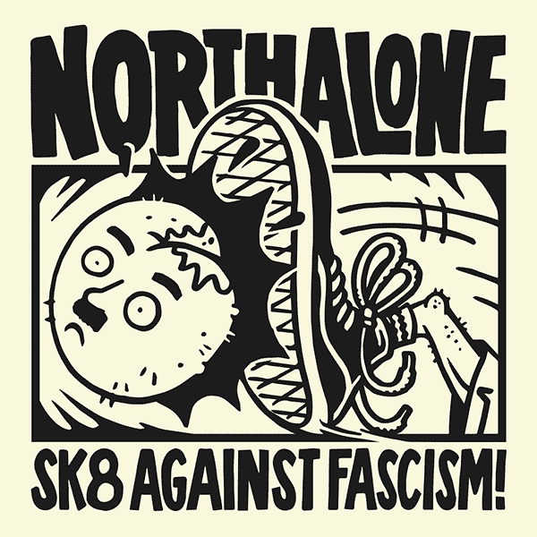 NORTH ALONE – SMASH FASCISM