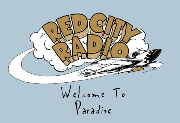 RED CITY RADIO – WELCOME TO PARADISE